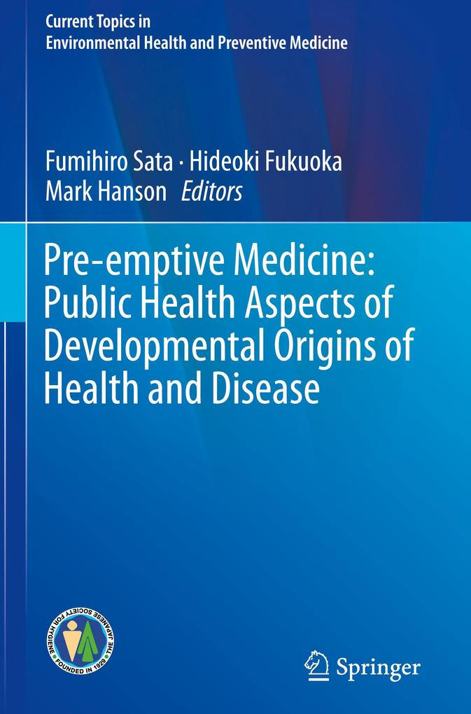 Pre-emptive Medicine: Public Health Aspects of Developmental Origins of Health and Disease als Buch (gebunden)