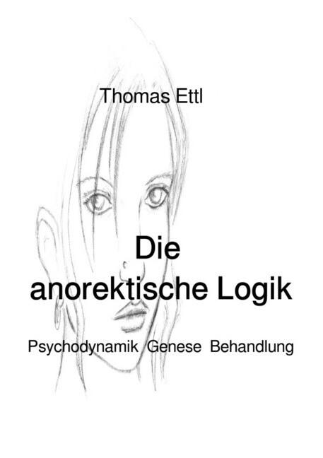 Die anorektische Logik als Buch (gebunden)