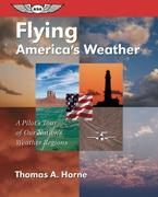 Flying America's Weather: A Pilot's Tour of Our Nation's Weather Regions