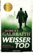 [Robert Galbraith: Weißer Tod]