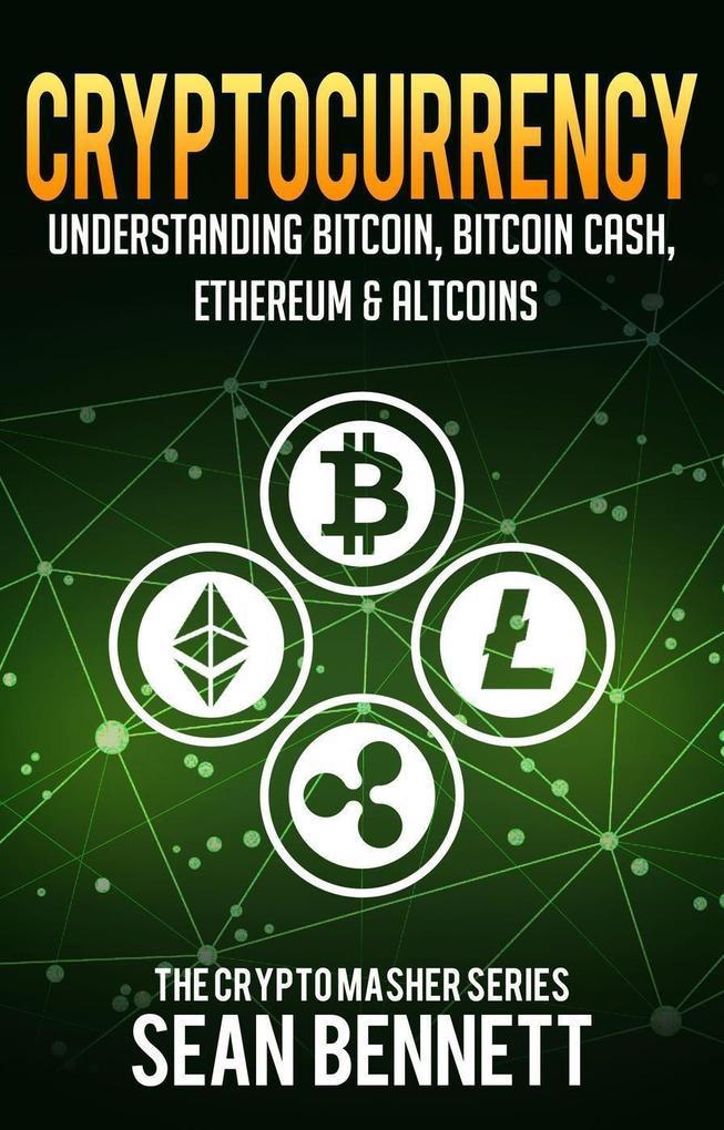 Cryptocurrency: Understanding Bitcoin, Bitcoin ...
