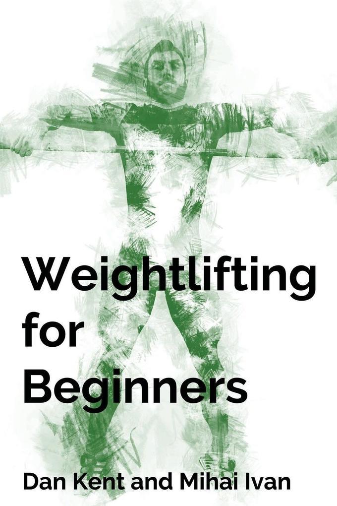 Weightlifting for Beginners als Buch von Dan Ke...