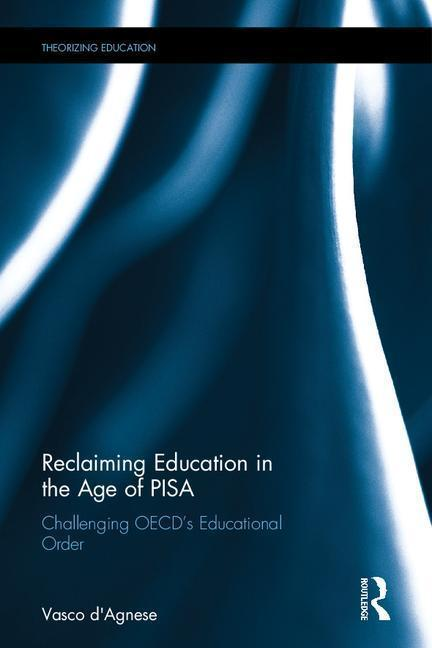 Reclaiming Education in the Age of PISA als Buch (gebunden)