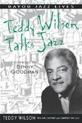 Teddy Wilson Talks Jazz: The Autobiography of Teddy Wilson