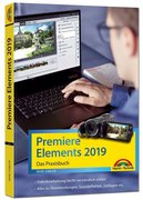 Premiere Elements 2019 - Das Praxisbuch