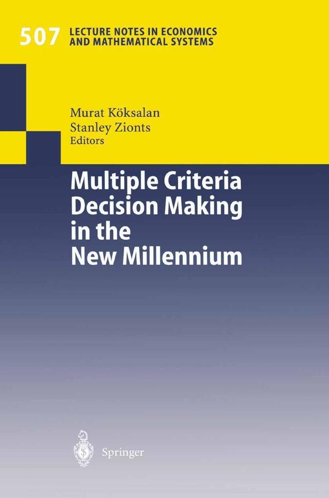 Multiple Criteria Decision Making in the New Mi...