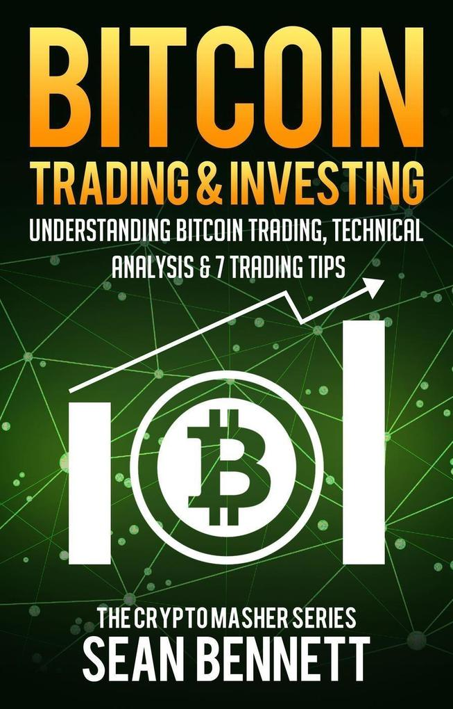 Bitcoin Trading & Investing: Understanding Bitc...