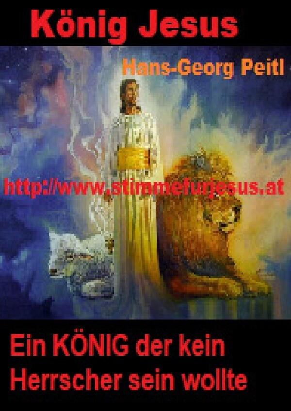 König JESUS, ein KÖNIG der kein Herrscher sein wollte als Buch