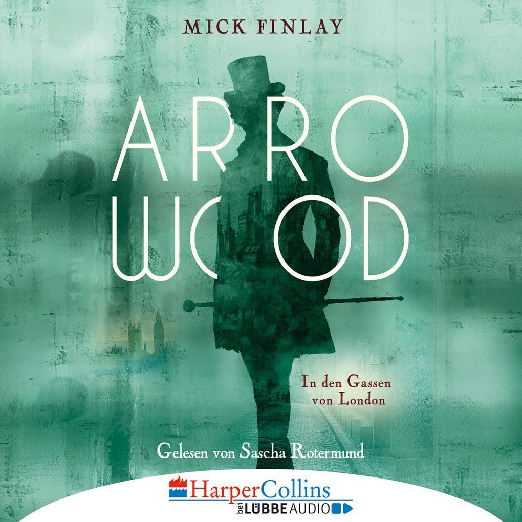 Arrowood - In den Gassen von London (Gekürzt) als Hörbuch Download