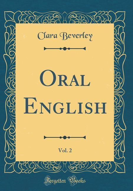 Oral English, Vol. 2 (Classic Reprint) als Buch...