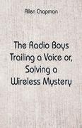 The Radio Boys Trailing a Voice
