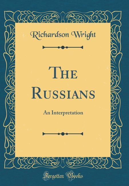 The Russians als Buch von Richardson Wright