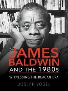 James Baldwin and the 1980s als eBook Download ...