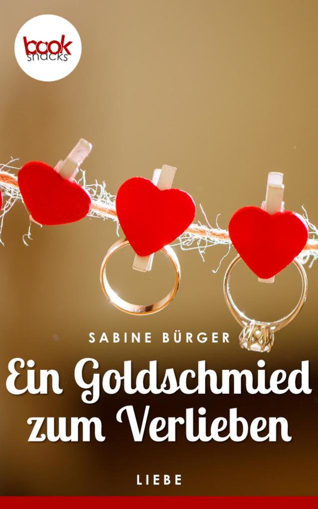 Ein Goldschmied zum Verlieben (Kurzgeschichte, Liebe) als eBook