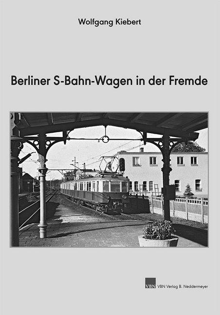 Berliner S-Bahn-Wagen in der Fremde als Buch vo...