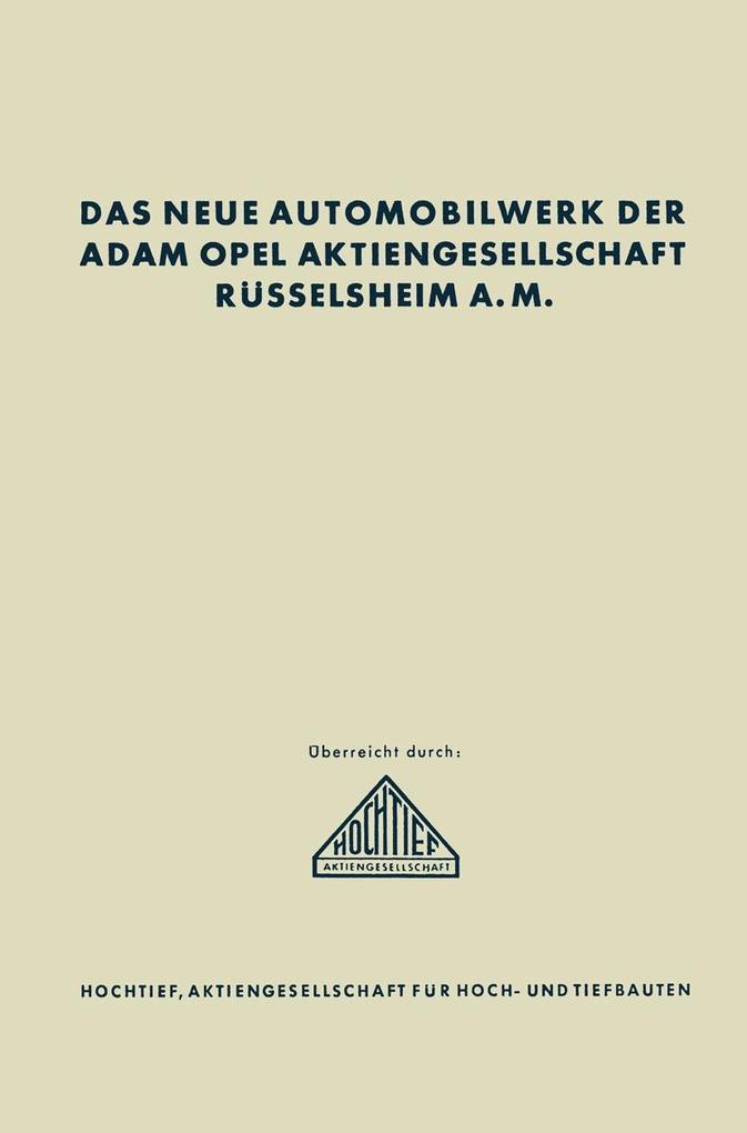 Das neue Automobilwerk der Adam Opel Aktiengese...