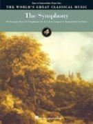 The Symphony: 60 Excerpts from 46 Symphonies by 12 Great Composers