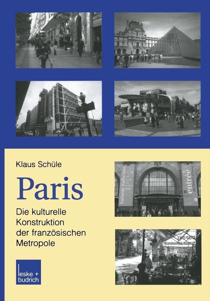 Paris: Die kulturelle Konstruktion der franzosischen Metropole als eBook