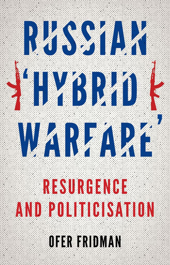 Russian Hybrid Warfare als eBook Download von O...