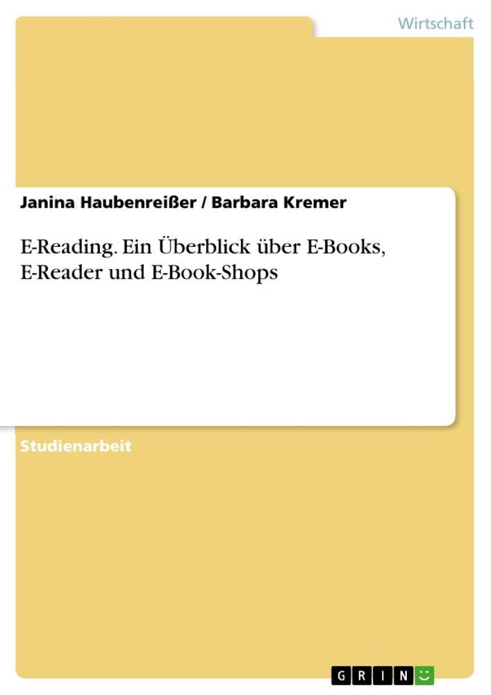 E-Reading. Ein Überblick über E-Books, E-Reader...