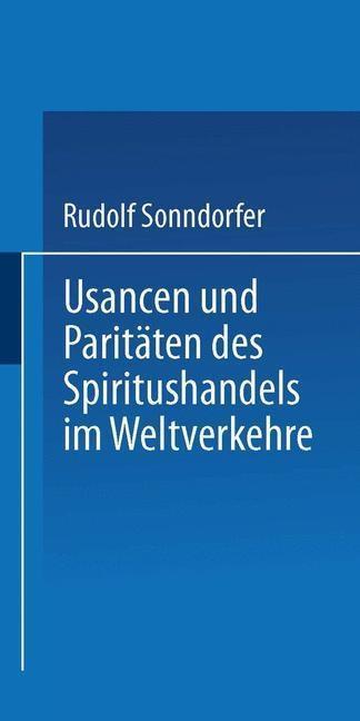 Usancen und Paritaten des Spiritushandels im We...