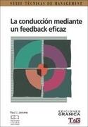 La Conduccion Mediante un Feedback Eficaz: Guia Practica Para Lograr Exito en la Comunicacion