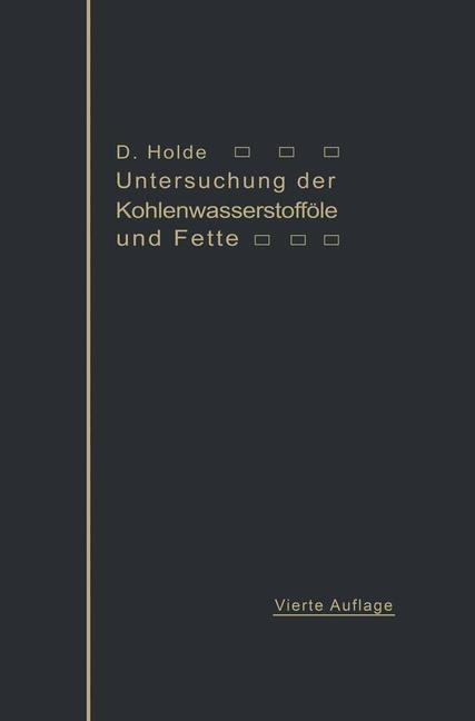 Untersuchung der Kohlenwasserstoffole und Fette...