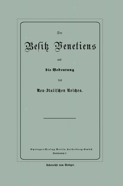 Der Besitz Venetiens und die Bedeutung des Neu-...