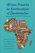 African Proverbs as Epistemologies of Decolonization