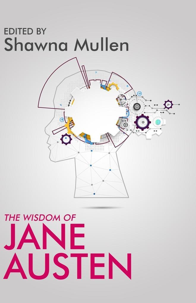 The Wisdom of Jane Austen als eBook Download vo...