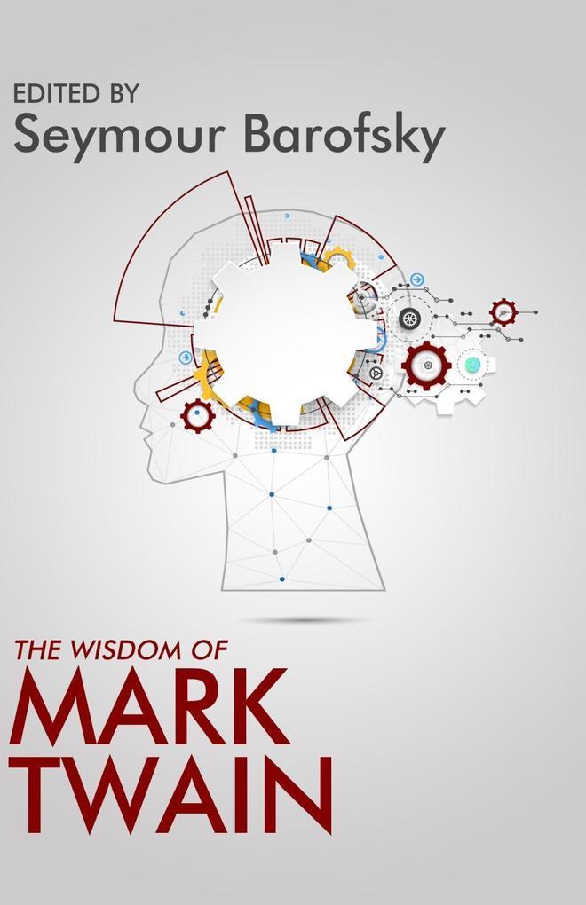 The Wisdom of Mark Twain als eBook Download von