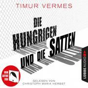 [Timur Vermes: Die Hungrigen und die Satten (Gekürzt)]
