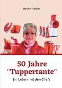 """Das aufregende Leben einer """"Tuppertante"""" 2"""