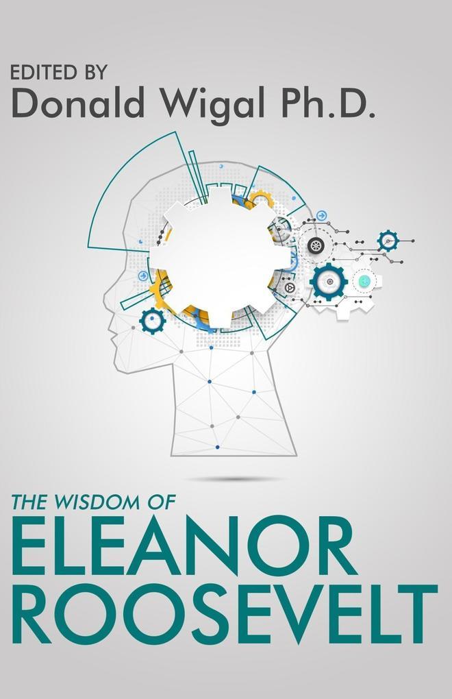 Wisdom of Eleanor Roosevelt als eBook Download von