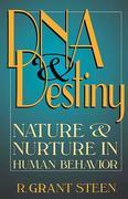 DNA and Destiny: Nature and Nurture in Human Behavior