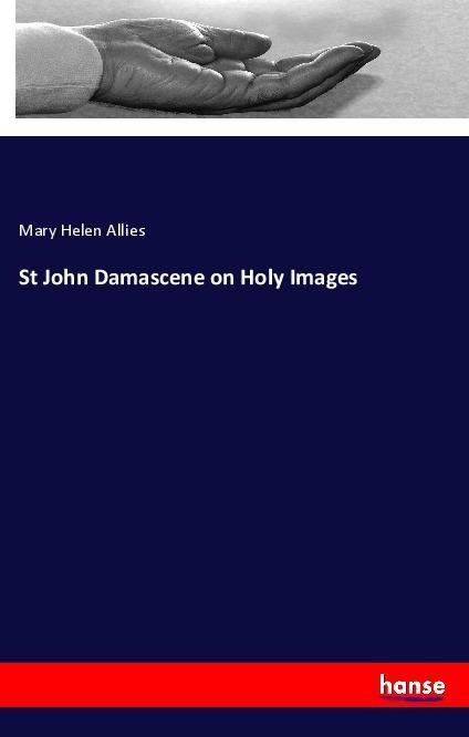 St John Damascene on Holy Images als Buch von M...