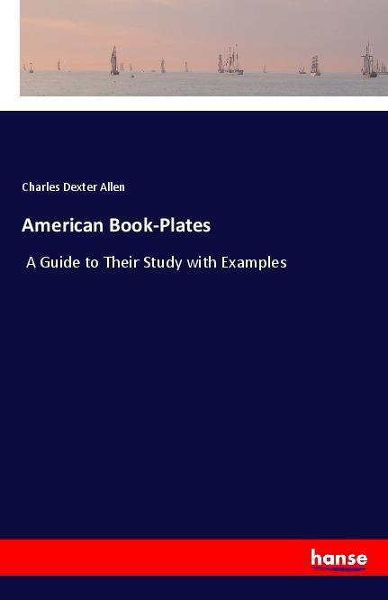 American Book-Plates als Buch von Charles Dexte...