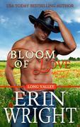 Bloom of Love - A Western Romance Novel (Long Valley Romance, #10)
