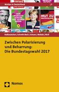 Zwischen Polarisierung und Beharrung: Die Bundestagswahl 2017
