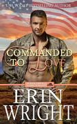 Commanded to Love - A Military Western Romance Novel (Servicemen of Long Valley Romance, #2)