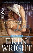 Strummin' Up Love - A Country Western Music Romance Novel (Musicians of Long Valley Romance, #1)