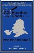 AZ Murder Goes...Professional