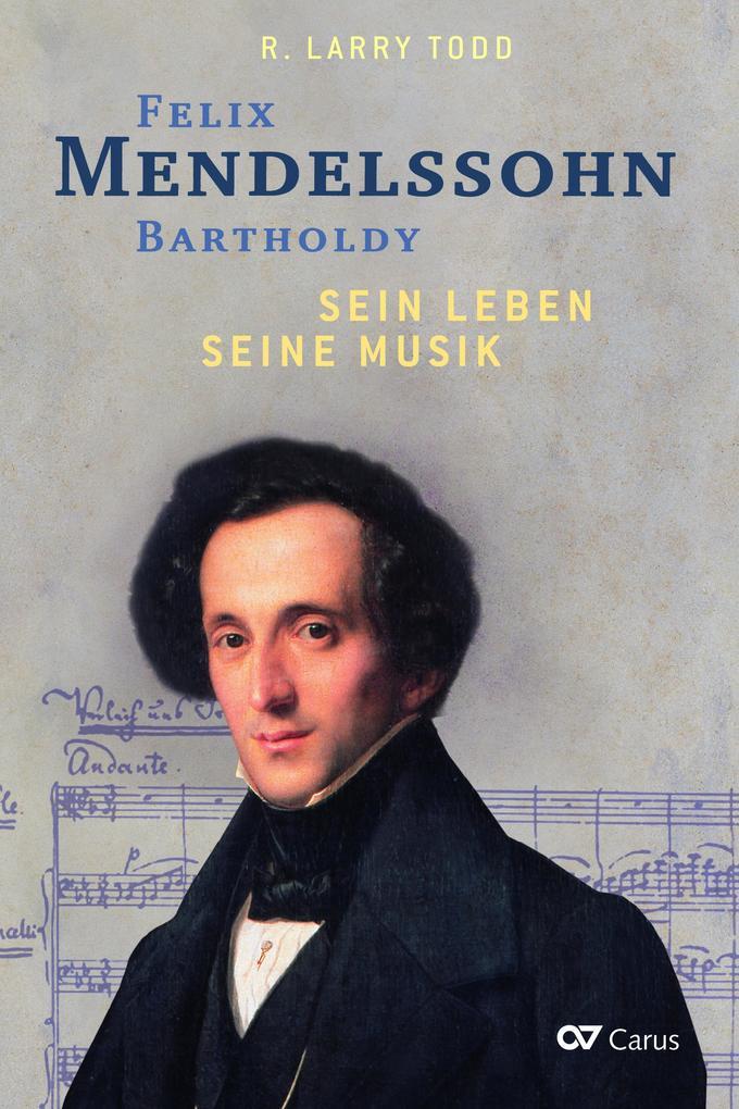 Felix Mendelssohn Bartholdy - Sein Leben - Seine Musik als Taschenbuch