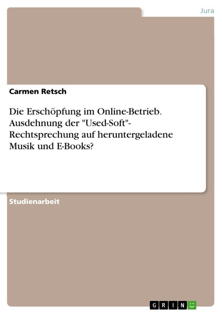 Die Erschöpfung im Online-Betrieb. Ausdehnung d...