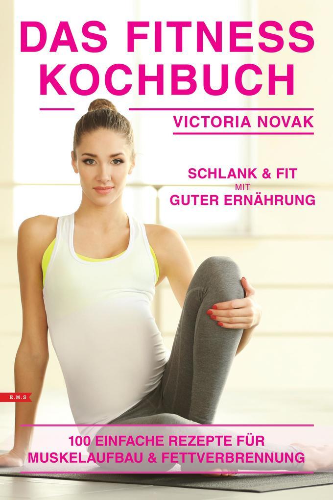 Fitness Kochbuch einfache Rezepte für Muskelauf...