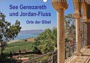 See Genezareth und Jordan-Fluss. Orte der Bibel (Wandkalender 2019 DIN A3 quer)