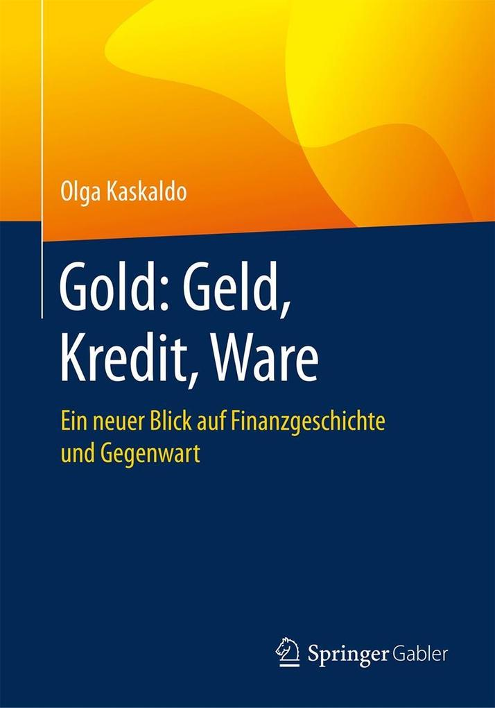 Gold: Geld, Kredit, Ware als eBook Download von...