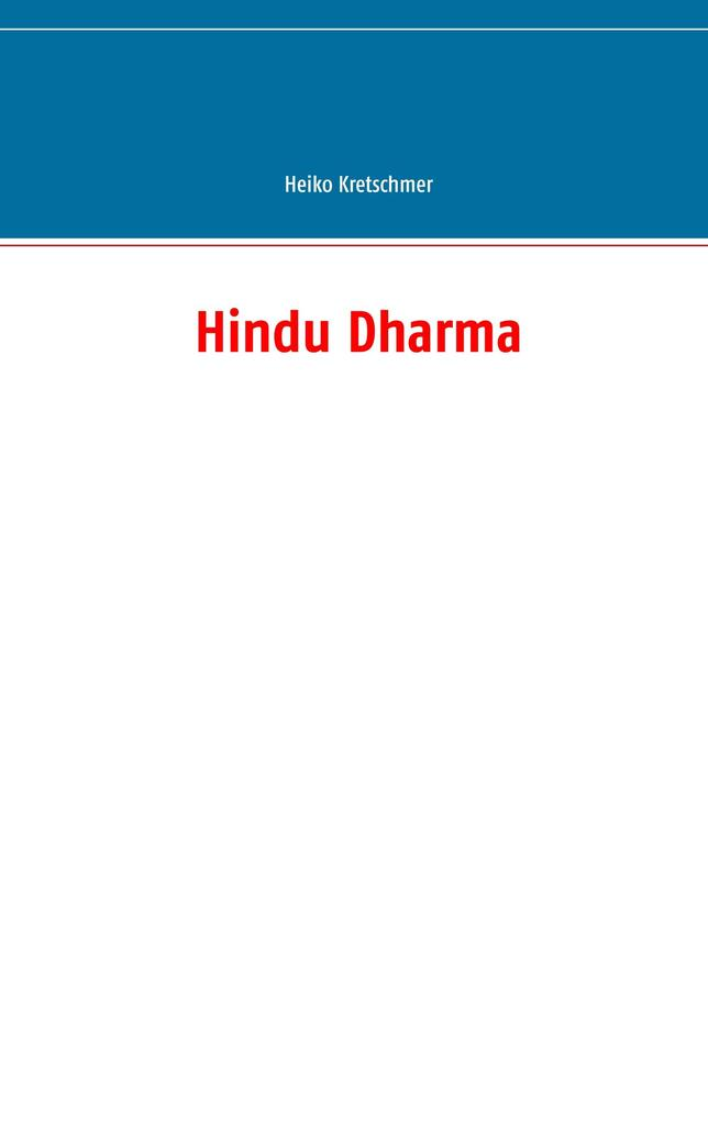 Hindu Dharma als Buch von Heiko Kretschmer