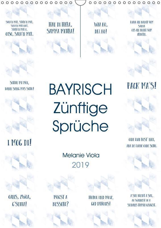 BAYRISCH Zünftige Sprüche (Wandkalender 2019 DIN A3 hoch) als Kalender
