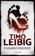 Fußabschneider: Thriller